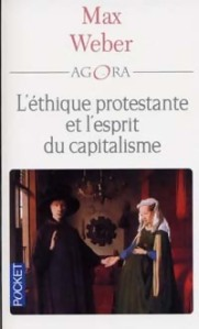 """""""L'éthique protestante et l'esprit du capitalisme"""" de Max Weber"""